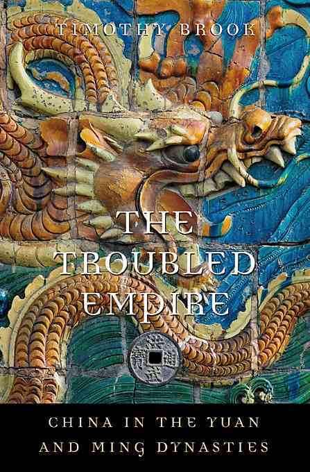 The Troubled Empire By Brook, Timothy/ Brook, Timothy (EDT)