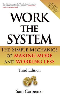 Work the System By Carpenter, Sam