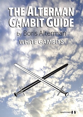 The Alterman Gambit Guide By Alterman, Boris